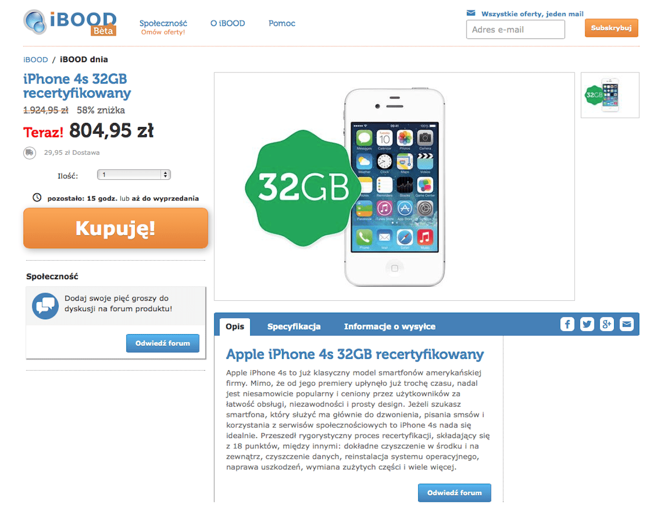 Odnowiony iPhone 4s 32GB dziś w iBood za jedyne 805zł ciekawostki Przecena, Promocja, iPhone 4s, iPhone, iBood, Apple  Jeżeli jeszcze nie kupiliście żadnego nowego telefonu od Apple to dziś jest ku temu idealna okazja. Zrzut ekranu 2015 04 13 o 08.28.28