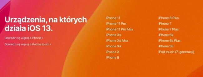 Na jakich urządzeniach będzie działać iOS 13? Oto oficjalna lista iPhone'ów kompatybilnych z nowym systemem Apple polecane, ciekawostki Update, na których urządzeniach działa iOS 13, na których iPhone zainstaluję iOS 13, na jakich urządzeniach będzie działać iOS 13, lista iPhone kompatybilna z iOS 13, iPhone 6, iPhone 5s, iPhone, iPad mini retina, iPad, iOS 13 na jakich urządzeniach, iOS 13, iOS, Apple, Aktualizacja  Już dziś wieczorem, Apple udostępni wszystkim użytkownikom finalną wersję iOS 13, więc poniżej przygotowaliśmy dla Was listę iUrządzeń na których będzie można wykonać aktualizację. Oto ona. iOS13 lista 650x247