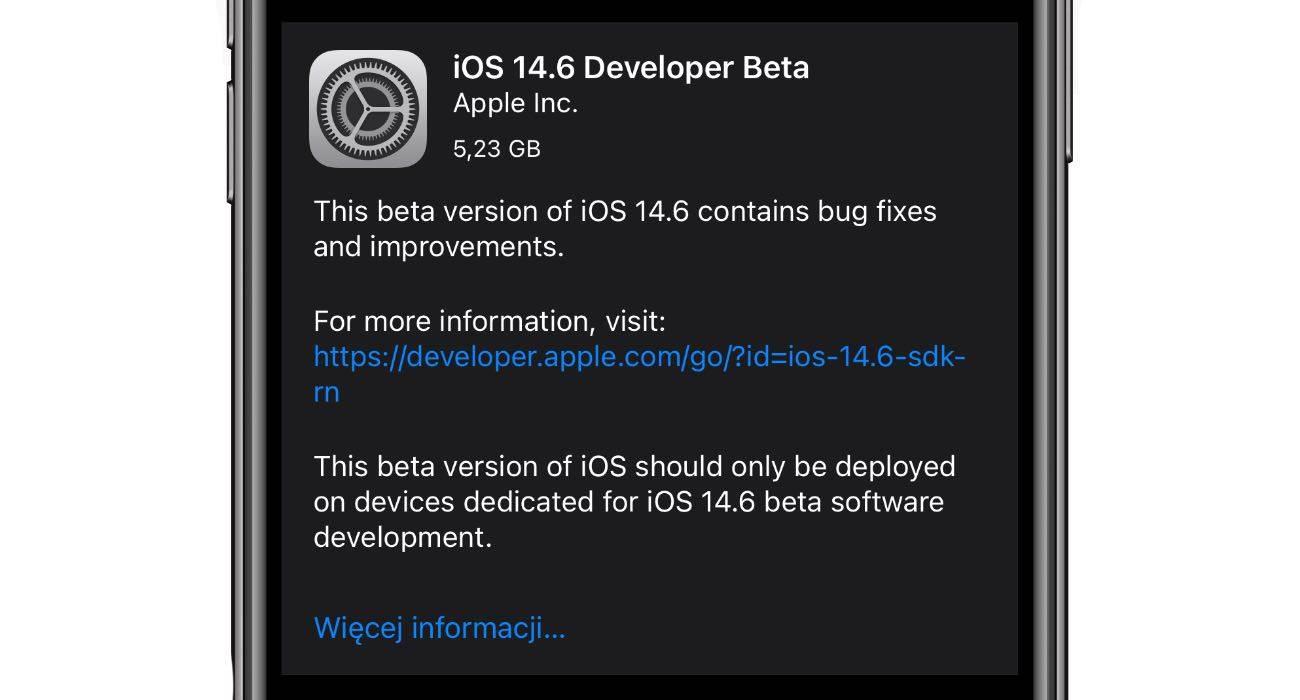 Pierwsza beta iOS 14.6 i iPadOS 14.6 dostępna do pobrania polecane, ciekawostki Nowości, lista zmian, iPadOS 14.6 beta 1, iPadOS 14.6, iOS 14.6 beta 1, iOS 14.6, co nowego, beta, Apple  Dość niespodziewanie dosłownie kilka minut temu Apple udostępniło deweloperom iOS 14.6 beta 1 oraz iPadOS 14.6 beta 1. Co zostało zmienione? iOS1.6beta1